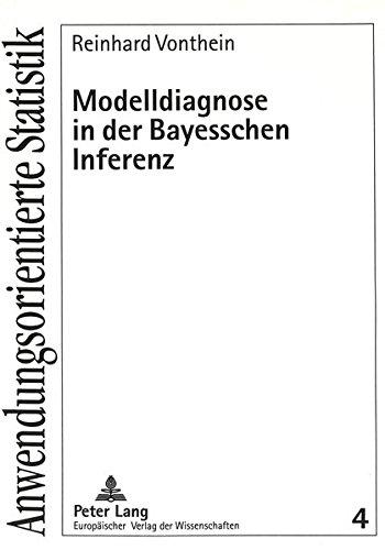 Modelldiagnose in der Bayesschen Inferenz (Anwendungsorientierte Statistik) (German Edition) by Peter Lang GmbH, Internationaler Verlag der Wissenschaften