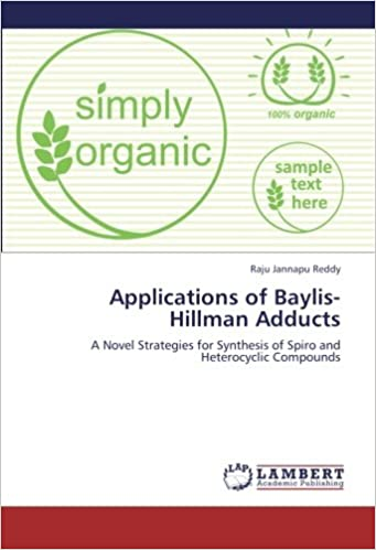 Applications of Baylis-Hillman Adducts: A Novel Strategies for Synthesis of Spiro and Heterocyclic Compounds