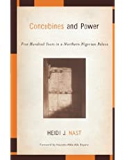 Concubines And Power: Five Hundred Years In A Northern Nigerian Palace