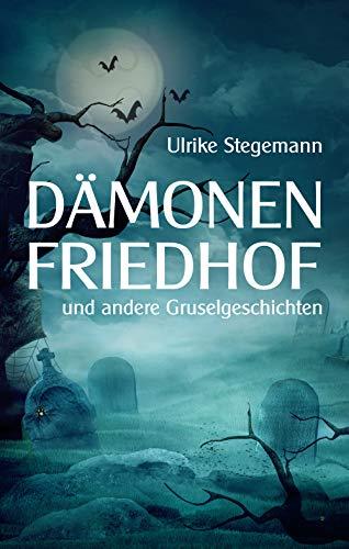 Dämonenfriedhof und andere Gruselgeschichten (German Edition) -