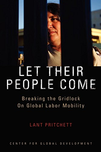 Let Their People Come: Breaking the Gridlock on Global Labor ()