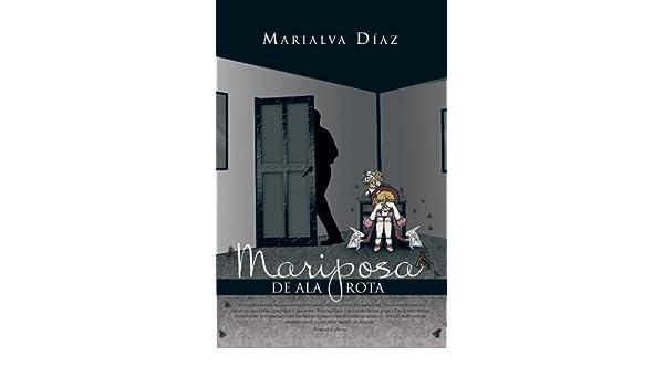 Amazon.com: Mariposa De Ala Rota (Spanish Edition) eBook: Marialva Díaz: Kindle Store