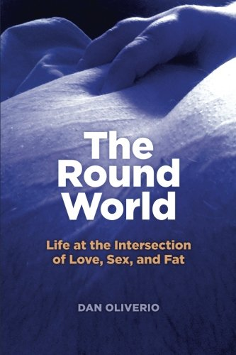 Download The Round World: Life at the Intersection of Love, Sex, and Fat ebook