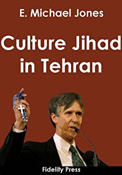 Culture Jihad in Tehran by [Jones, E. Michael]