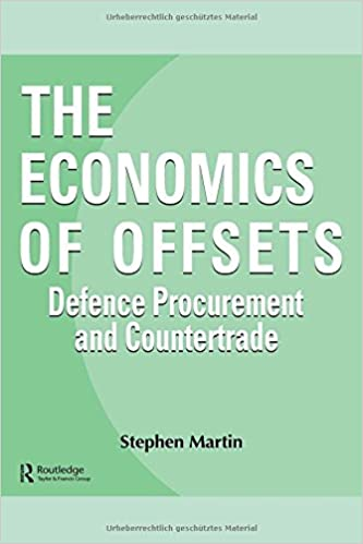 Book The Economics of Offsets: Defence Procurement and Coutertrade: Defence Procurement and Countertrade (Routledge Studies in Defence and Peace Economics)