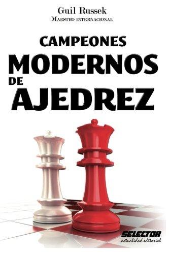 Campeones Modernos de Ajedrez: Maestro Internacional (Spanish Edition) [Guil Russek] (Tapa Blanda)