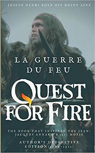 63c6f2e053366 La Guerre Du Feu (Quest for Fire)  The Book That Inspired the Jean-Jacques  Annaud s 1982 Movie (French Edition) (French) Paperback – March 27
