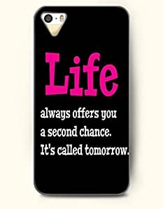 iPhone 4 4S Case OOFIT Phone Hard Case **NEW** Case with Design Life Always Offers You A Second Chance. It'S Called Tomorrow- Life Quote - Case for Apple iPhone 4/4s