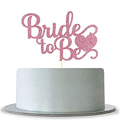 Bride To Be Cake Topper with Heart - Pink Glitter Wedding Bachelorette Party Decoration Supplies