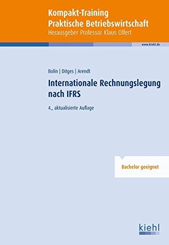 Kompakt-Training Internationale Rechnungslegung nach IFRS (Kompakt-Training Praktische Betriebswirtschaft) Taschenbuch – 2. August 2013 Manfred Bolin Johannes Ditges Uwe Arendt NWB Verlag