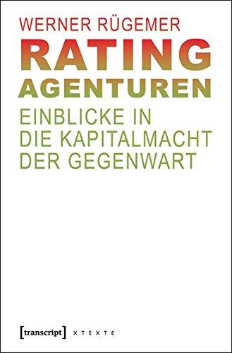 rating-agenturen-einblicke-in-die-kapitalmacht-der-gegenwart-x-texte-zu-kultur-und-gesellschaft