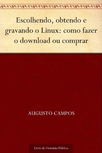 Escolhendo obtendo e gravando o Linux: como fazer o download ou comprar