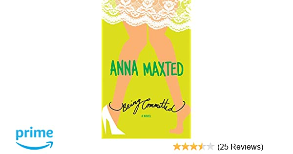 Being Committed Anna Maxted Pdf border=
