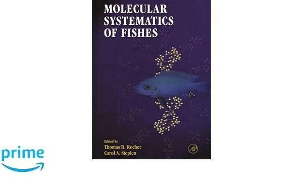 molecular systematics of fishes kocher thomas d stepien carol a