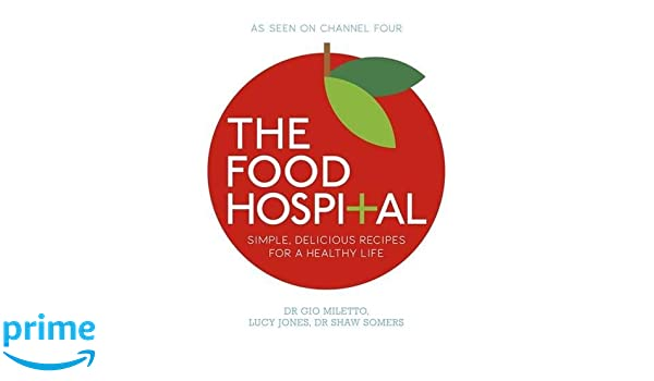 The food hospital amazon dr gio miletto dr shaw somers lucy the food hospital amazon dr gio miletto dr shaw somers lucy jones libros en idiomas extranjeros forumfinder Gallery