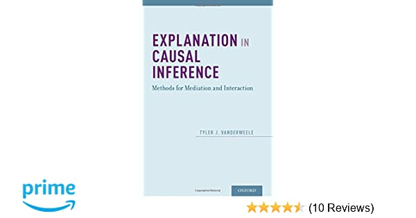 Explanation in Causal Inference: Methods for Mediation and