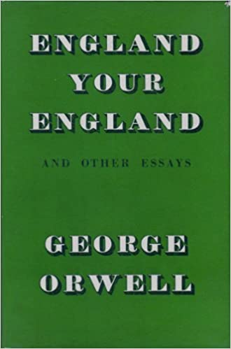 England, your England, and other essays
