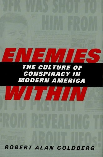 Enemies Within: The Culture of Conspiracy in Modern America