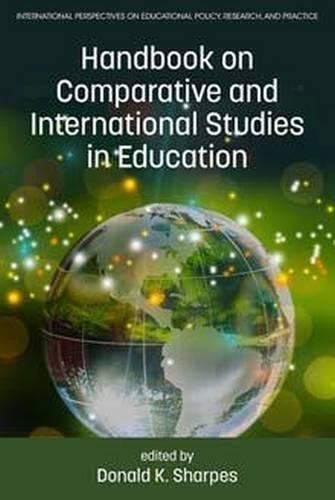 Handbook on Comparative and International Studies in Education (International Perspectives on Educational Policy, Research and Practice) PDF