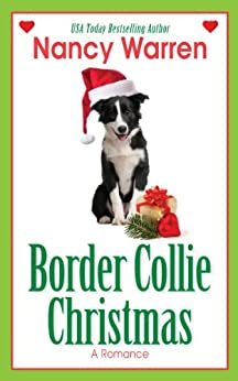 Border Collie Christmas (A Romance in Four Seasons Book 1) by [Warren, Nancy]