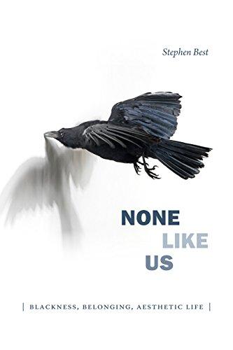 None Like Us Blackness, Belonging, Aesthetic Life (Theory Q) [Best, Stephen] (Tapa Blanda)