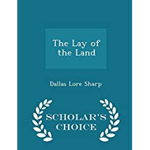 The Lay of the Land - Scholar's Choice Edition