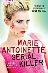 Marie Antoinette, Serial Killer By Katie Alender [Paperback]