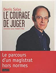 Le courage de juger par Denis Salas