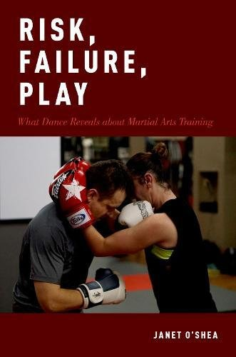 Risk, Failure, Play: What Dance Reveals about Martial Arts Training