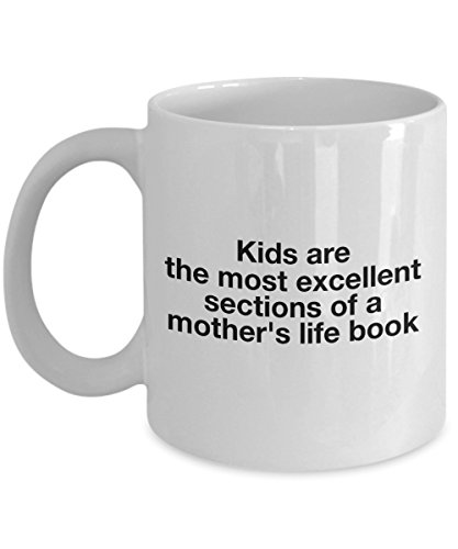 Funny 11Oz Coffee Mug, Kids Are The Most Excellent Sections Of A Mother'S Life Book for Dad, Grandpa, Husband From Son, Daughter, Wife for Coffee & ()