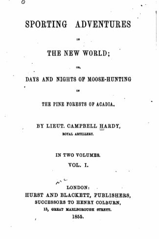 Download Sporting adventures in the new world, or, Days and nights of moose-hunting in the pine forests of Acadia - Vol. I ebook