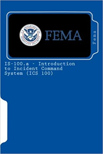 Is 100a introduction to incident command system ics 100 fema is 100a introduction to incident command system ics 100 fema 9781453761045 amazon books fandeluxe Gallery