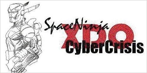 Space Ninja Cyber Crisis XDO: Matthew Johnston, Paul J ...