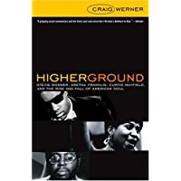 Higher Ground: Stevie Wonder, Aretha Franklin, Curtis Mayfield, and the Rise and Fall of American Soul book cover