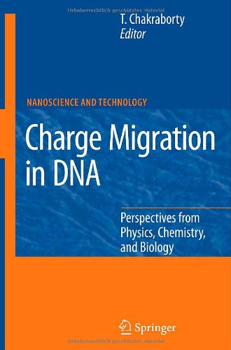 Charge Migration in DNA: Perspectives from Physics, Chemistry, and Biology (NanoScience and Technology)