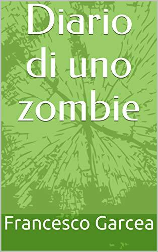 Diario di uno zombie (Racconti di Fantascienza Vol. 5) (Italian Edition)