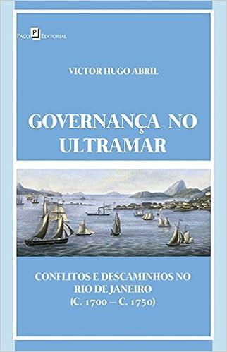 Governança no Ultramar: Conflitos e Descaminhos no Rio de Janeiro c. 1700 - C.1750: Amazon.es: Victor Hugo Abril: Libros