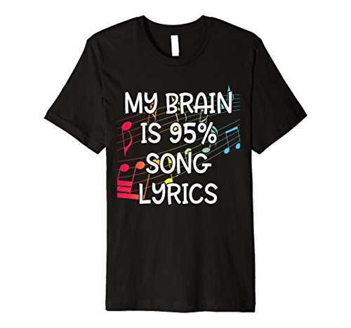 My Brain is 95% Song Lyrics Premium T-Shirt -