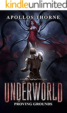 Underworld - Proving Grounds: A LitRPG Series