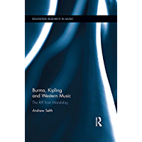 Burma, Kipling and Western Music: The Riff from Mandalay (Routledge Research in Music) book cover