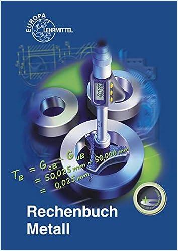 Rechenbuch metall: lehr und übungsbuch: amazon. Co. Uk: jürgen.