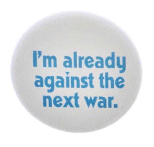 Iraq War Pin (I'm already against the next war 1.25