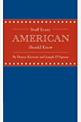 Stuff Every American Should Know (Stuff You Should Know Book 10) Kindle Edition