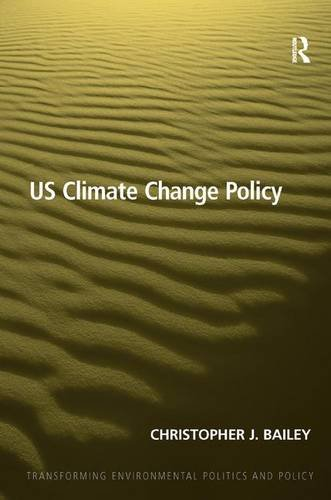 US Climate Change Policy (Transforming Environmental Politics and Policy)