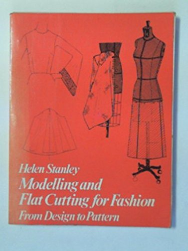 Modelling and Flat Cutting for Fashion: Bk. 1