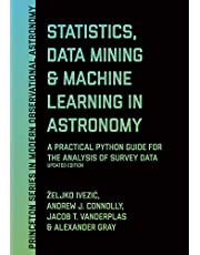 Statistics, Data Mining, and Machine Learning in Astronomy: A Practical Python Guide for the Analysis of Survey Data, Updated Edition