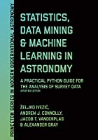 Statistics, Data Mining, and Machine Learning in Astronomy Front Cover