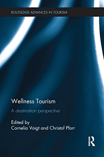 Wellness tourism  : a destination perspective
