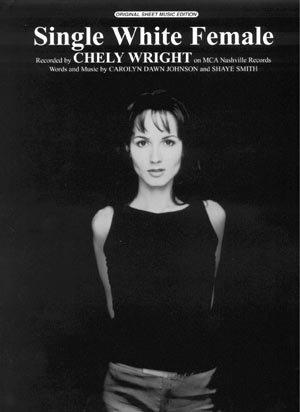 CHELY WRIGHT Single White Female Piano-Vocal Lyrics-Guitar Chords