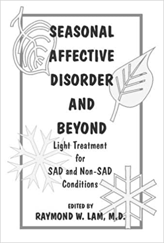 Seasonal Affective Disorder and Beyond: Light Treatment for SAD and Non-SAD Conditions: Amazon.es: Raymond W. Lam: Libros en idiomas extranjeros